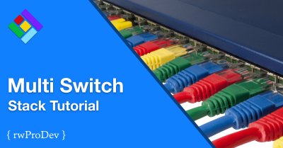 Multi Switch Stack Tutorial